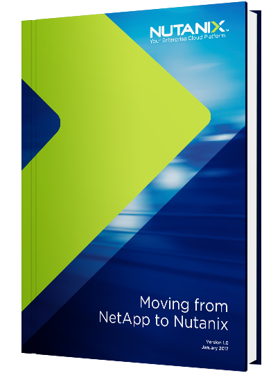 Moving from NetApp to Nutanix Hyperconverged Infrastructure
