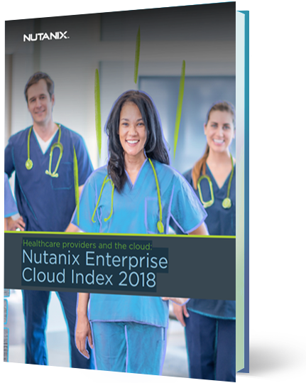 Nutanix Enterprise Cloud Index Report: Healthcare Industry Findings