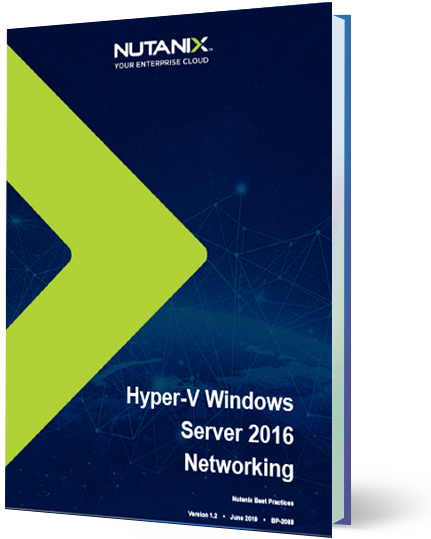 Download this free publication to learn about networking for Hyper-V with Windows Server 2016 on the Nutanix Enterprise Cloud Platform.