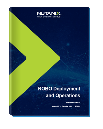 Nutanix ROBO Deployment and Operations