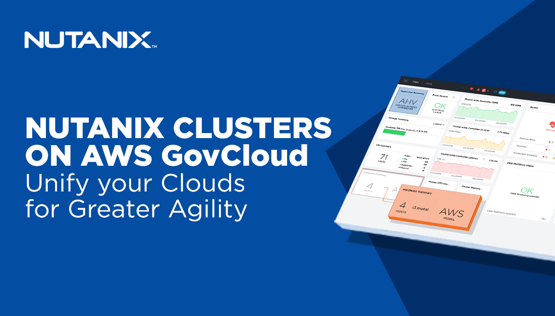 Nutanix now supports Public Sector Cloud Smart Strategy with Clusters on AWS GovCloud