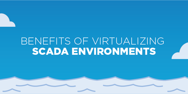 Benefits of Virtualizing SCADA Environments | Nutanix Oil & Gas