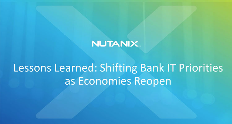 Listen to industry experts from IDC and Nutanix in this 45-min webinar to learn how you can respond to the new normal of BFSIs by embarking on more productive ways of doing business.
