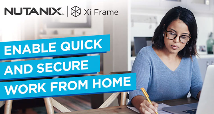 Learn how to enable quick and secure work from home specifically for the healthcare industry with Nutanix Xi Frame